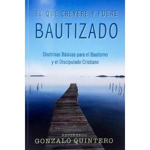 El que creyere y fuere bautizado